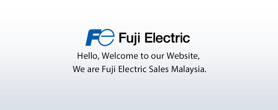 Hello, Welcome to our Website, We are Fuji Electric Sales Malaysia.